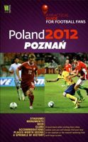 A Practical Guide for Football Fans: Poznan