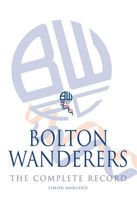 Bolton Wanderers - the complete record