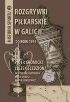 Football Games in Galicia to 1914: The Sport Stories vol 3