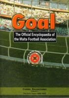 Goal - The Official Encyclopaedia of the Malta Football Association, vol 1: The Early Years (1800-1922)