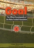 Goal - The Official Encyclopaedia of the Malta Football Association, vol 3: The Good and the Lean Years (1936 -1949)