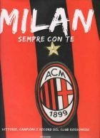 Milan: Always with you. Wins, triumphs and records of the Rossoneri