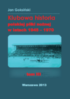 Polish clubs football history in 1945-1970. Volume III