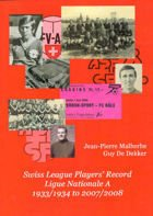Swiss League Players` Record Ligue Nationale A 1933/34 - 2007/2008 (A statistical overview)