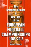 The Complete Results & Line-ups of the European Football Championships 1958 - 2012