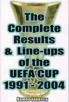 The Complete Results & Line-ups of the UEFA Cup 1991-2004