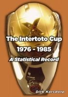 The Complete Results & Line-ups of the UEFA Intertoto Cup 1976 - 1985
