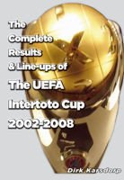 The Complete Results & Line-ups of the UEFA Intertoto Cup 2002-2007