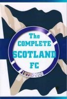 The Complete Scotland FC 1872 - 2008