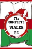 The Complete Wales 1876 - 2008