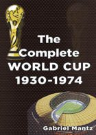 The Complete World Cup 1930 - 1974