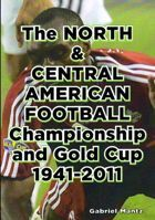 The North & Central American Football Championship and Gold Cup 1941-2011