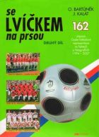 With the lion on the breast.  Volume II (Czech national team 1994 - 2007)