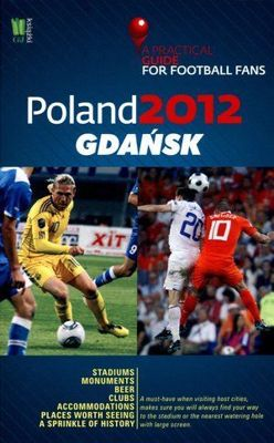 A Practical Guide for Football Fans: Gdansk