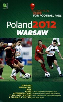 A Practical Guide for Football Fans: Warsaw