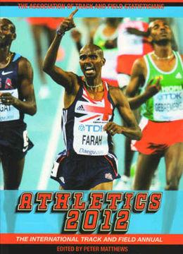 Athletics 2012: The International Track and Field Annual