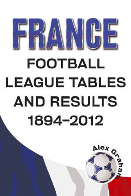 France - Football League Tables and Results 1894-2012