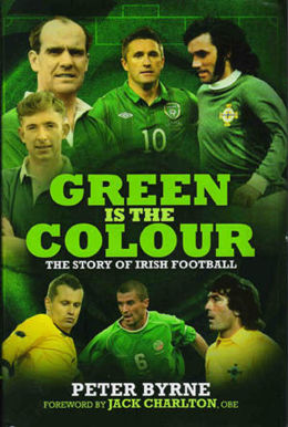 Green is the Colour: The Story of Irish Football