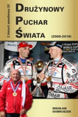 History of Speedway vol. 5 World Team Cup (2009-2016)