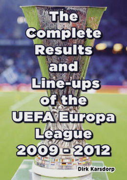The Complete Results & Line-ups of the UEFA Europa League 2009-2012