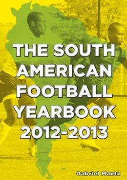 The South American Football Yearbook 2012 - 2013