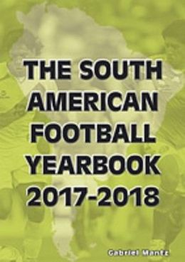 The South American Football Yearbook 2017-2018